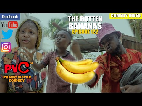 THE ROTTEN BANANAS (episode 122) (PRAIZE VICTOR COMEDY)