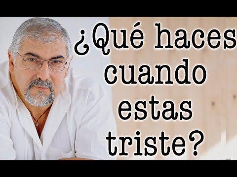 Jorge Bucay - ¿ Qué haces cuando estas triste ?