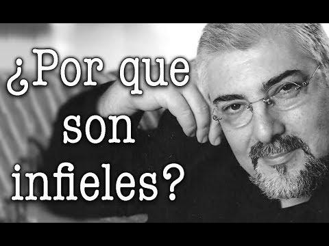 Jorge Bucay  ¿ Por que son infieles ?