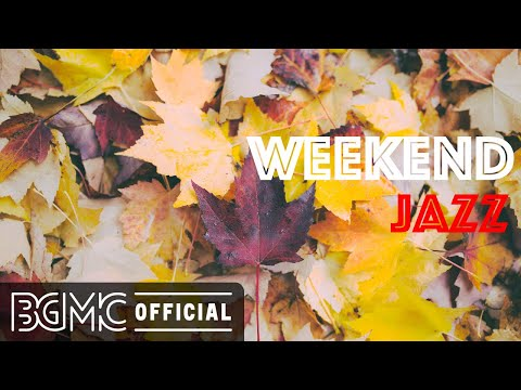 WEEKEND JAZZ: Sweet Mood Hip Hop Jazz and Slow Jazz Music for Lazy Weekend