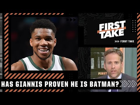 Max makes the case for Giannis being the 'Batman' of the Bucks | First Take