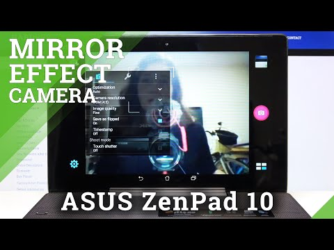 How to Turn On / Off Camera Mirror Effect in ASUS ZenPad 10 – Customize Camera Effects