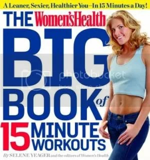 The Women's Health Big Book of 15 Minute Workouts