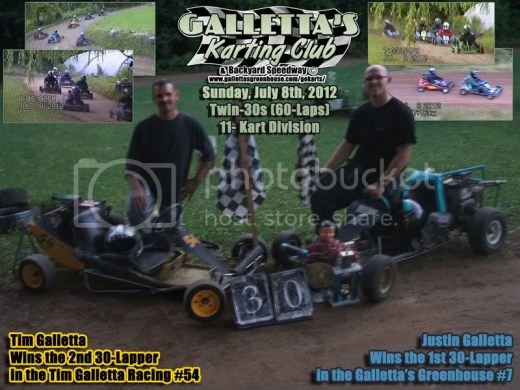 And now rule the galaxy... as FATHER AND SON! Tim and Justin Galletta win the Twin-30s on 7/8/2012 at Galletta's Greenhouse Backyard Karting Raceway!