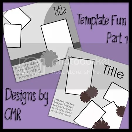 Template Fun Part 1 - Designs by CMR
