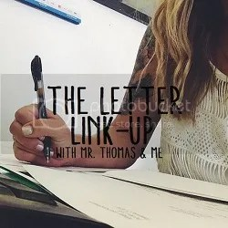 The Letter Link-up | Mr. Thomas & Me