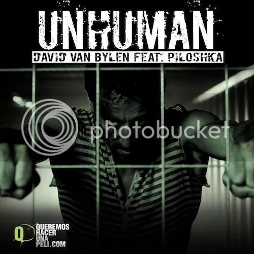 David Van Bylen feat. Piloshka - Unhuman (Queremos Hacer Una Peli Soundtrack)