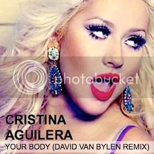 Christina Aguilera - Your body (David Van Bylen Remix)