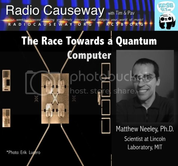 Radio Causeway: Matthew Neeley, Ph.D. on Quantum Computers – Nov 30, 2010