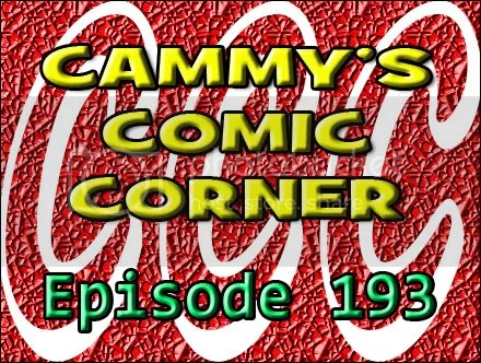 Cammy's Comic Corner – Episode 193 (1/8/12)