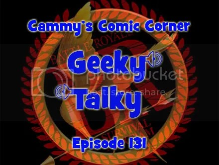 Cammy's Comic Corner – Geeky Talky – Episode 131