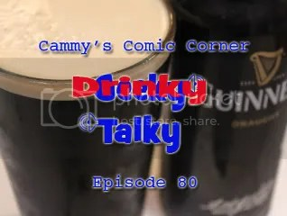 Cammy's Comic-Con Corner – Drinky Talky – Episode 80