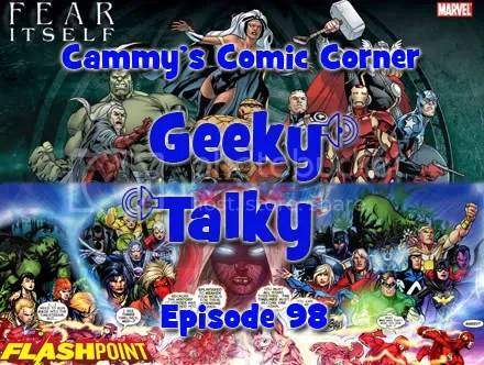 Cammy's Comic Corner – Geeky Talky – Episode 98
