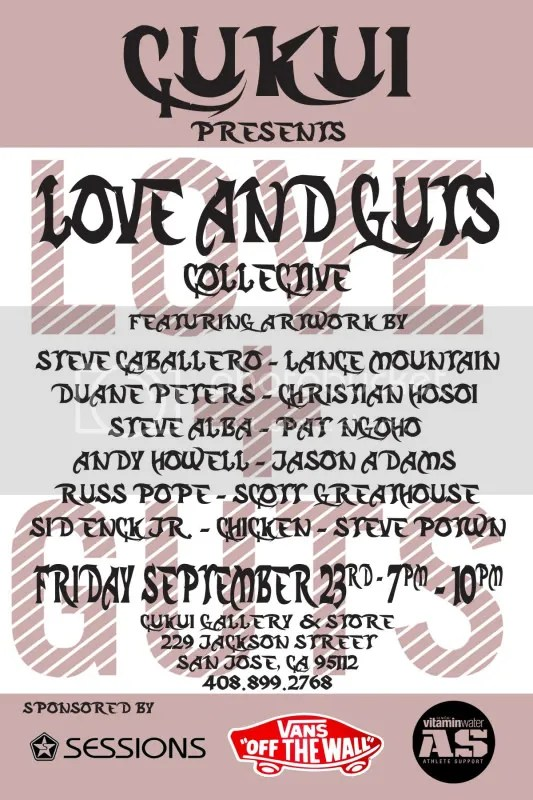 Love and Guts Art Show,Steve Caballero,Lance Mountain,Duane Peters,Christian Hosoi,Chicken,Andy Howell,Russ Pope,Pat Ngoho,Steve Alba,Skateboading