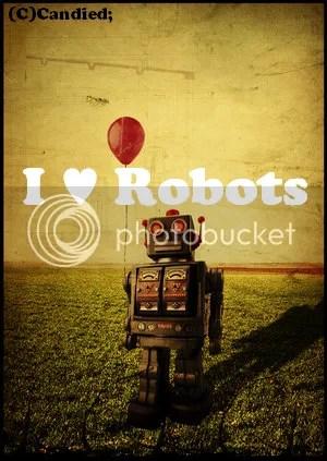 I LOVE Robots!