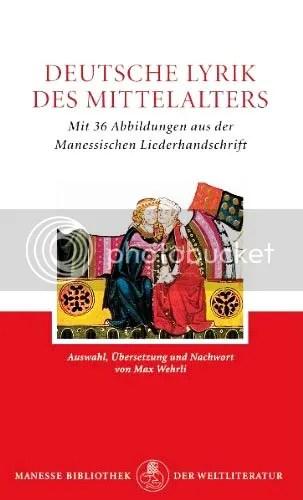 Cover Max Wehrli, Hg., Deutsche Lyrik des Mittelalters, Mit 36 Abbildungen aus der Manessischen Liederhandschrift, 100. Band der Manesse Bibliothek der Weltliteratur, Zürich 1955