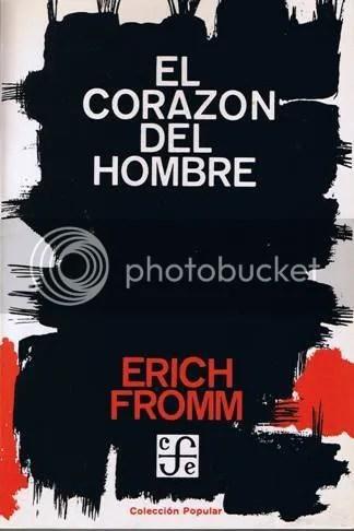 El Corazón del Hombre, Erich Fromm