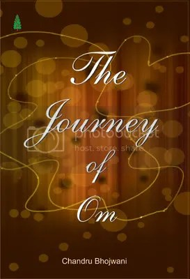 The Journey of Om by Chandru Bhojwani