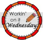 Workin On It Wednesday