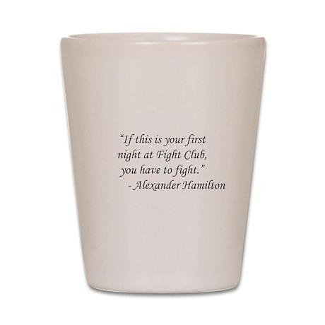 Fight Club - Alexander Hamilton Shot Glass