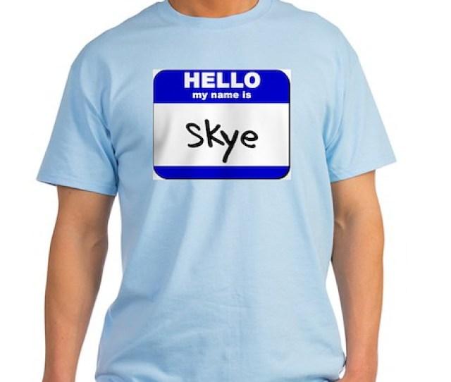 Hello My Name Is Skye Light T Shirt