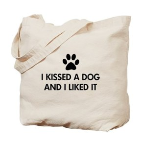 I kissed a dog and I liked it Tote Bag