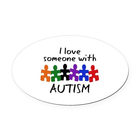Download I LOVE SOMEONE WITH AUTISM Oval Car Magnet by GreatNotions28