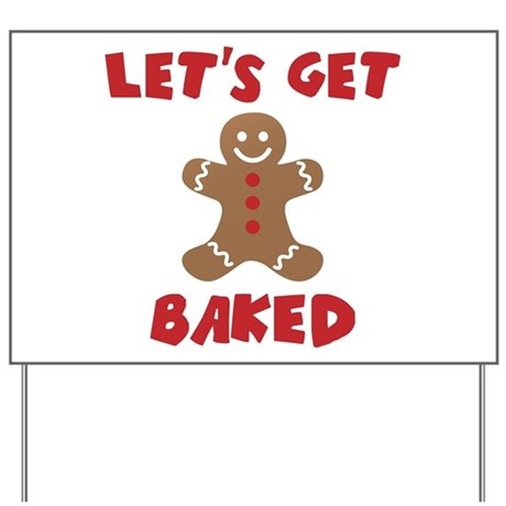 Lets Get Baked Funny Christmas Yard Sign By FunniestGift