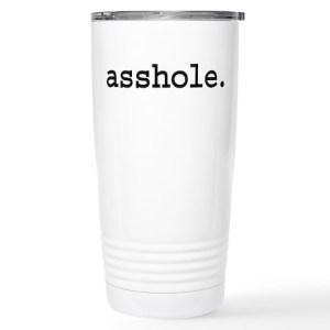 Asshole Stainless Steel Travel Mug