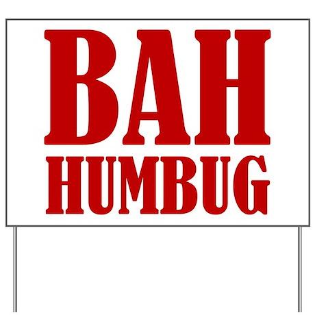 Bah Humbug Yard Signs Custom Yard Amp Lawn Signs CafePress
