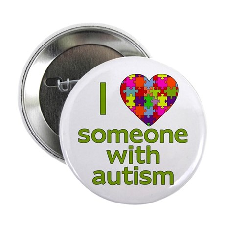 """Download I Love Someone with Autism 2.25"""" Button by scarebaby"""