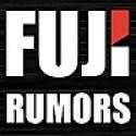 Fuji Rumors