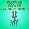Flower Power Garden Hour Podcast