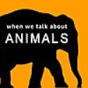 When We Talk About Animals