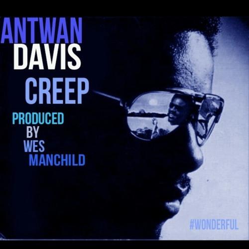 Antwan Davis - Creep