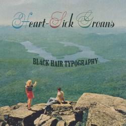 Heart-Sick Groans - Black Hair Typography artwork