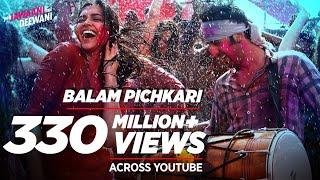 Balam Pichkari Full Song Video Yeh Jawaani Hai Deewani , Ranbir Kapoor, Deepika Padukone