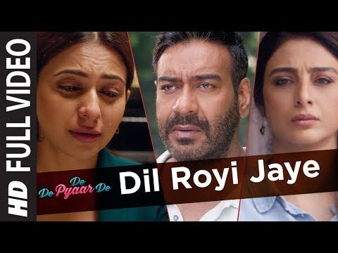 Dil Royi Jaye Song Lyrics,De De Pyaar De 2019