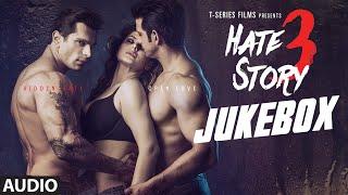 Hate Story 3 Full Audio Songs JUKEBOX , Zareen Khan, Sharman Joshi, Daisy Shah, Karan Singh
