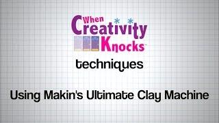 Technique: Using Makin's Ultimate Clay Machine