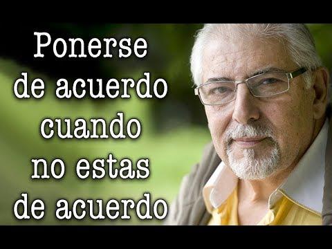 Jorge Bucay - Ponerse de acuerdo cuando no estas de acuerdo