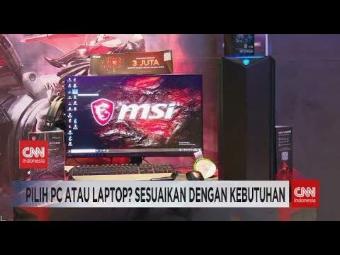 Pilih PC Atau Laptop Sesuaikan dengan Kebutuhan