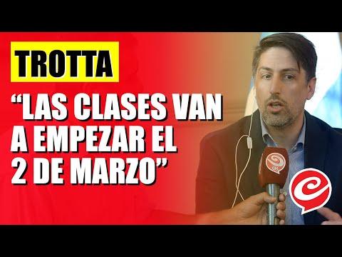 """Trotta con Crónica HD: """"Las clases van a empezar el 2 de marzo"""""""