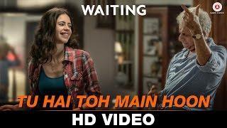 Tu Hai Toh Main Hoon Waiting , Anushka Manchanda & Nikhil D'Souza , Mikey McCleary