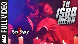 Tu Isaq Mera FULL VIDEO Song , Hate Story 2015 , Daisy Shah, Karan Singh Grover , Neha Kakkar