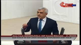 Ömer Faruk Gergenlioğlu , Meclis Konuşması , 24 Temmuz 2018 , OHAL Sonrası Düzenlemeler 2.B 21.Madde