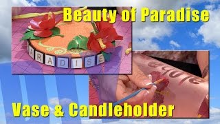 Beauty of Paradise Vase & Candleholder