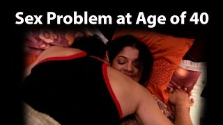 40 Year Old Husband's Sex Problems , Expert Advise