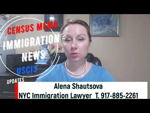 Immigration Census Memorandum and USCIS Updates NYC Immigration Lawyer USA Immigration Attorney