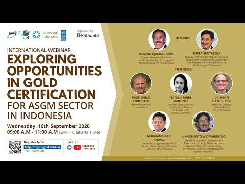"""International Webinar """"Exploring Opportunities in Gold Certification for ASGM Sector in Indonesia"""""""